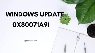 Photo of Cách sửa lỗi 0x80071a91 Windows 10 – Lỗi Update Windows