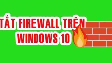 Photo of Cách tắt Firewall trên Windows 10 100% thành công nhanh nhất