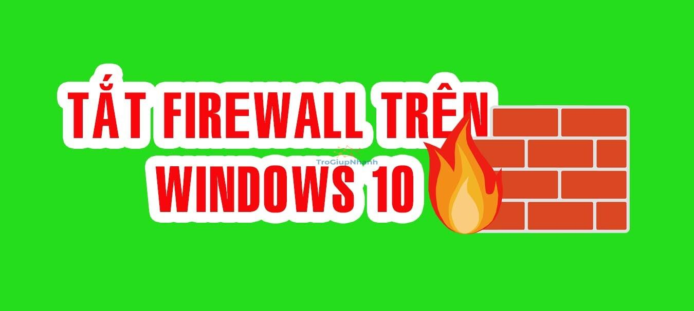 Tắt firewall trên Windows 10