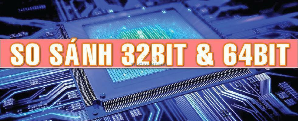 so sánh 32bit và 64bit