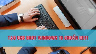 Photo of 2 Cách tạo USB Boot Windows 10 siêu chuẩn hỗ trợ UEFI [ GUIDE 2021]