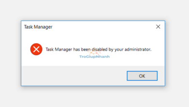 Photo of Sửa lỗi Task Manager Has Been Disabled By Your Administrator Win 10